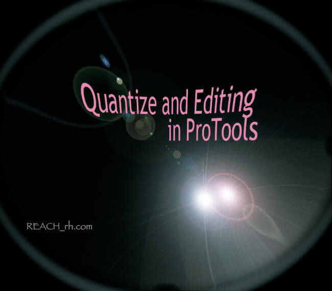 Quantaize and Editing in ProTools 2