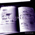 歌詞の書き方についてのゴタク